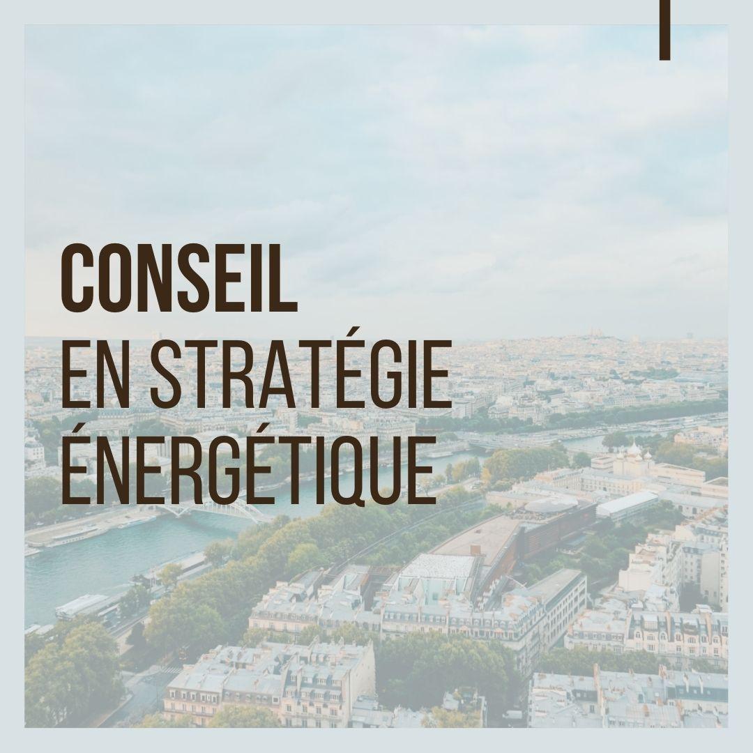 Conseil en stratégie énergétique